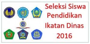 seleksi siswa pendidikan ikatan dinas 2016