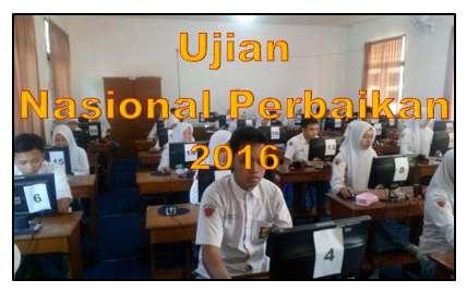 Prosedur Pendaftaran Ujian Nasional Perbaikan (UNP) 2016