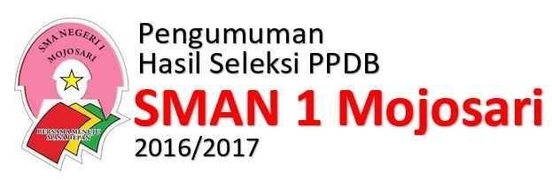 pengumuman ppdb SMAN 1 Mojosari 2016-2017